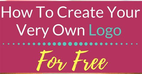 How To Create Your Very Own Logo For Free  Blogging And Logos