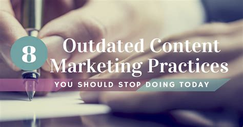 8 Outdated Content Marketing Practices You Should Stop Doing Today  Search Engine Journal