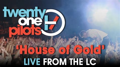 "Twenty One Pilots Live From The Lc ""house Of Gold"" Youtube"