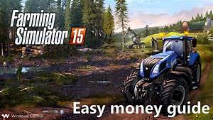 Farming Simulator 15 Guide  How To Make Unlimited Easy