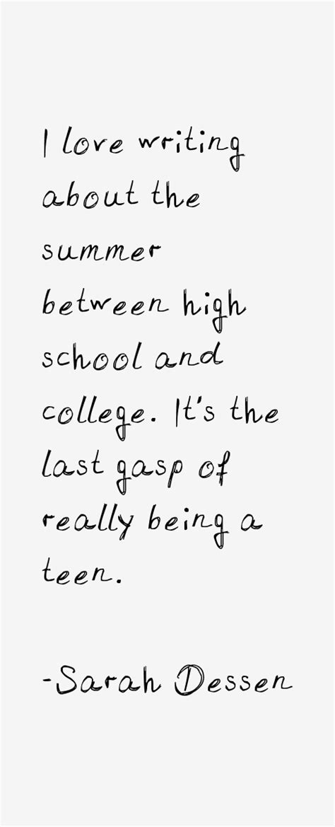 I Love Writing About The Summer Between By Sarah Dessen. Short Quotes Sports. Tumblr Quotes Ugly. Beach Quotes Unknown. Best Friend Quotes Going To College. Strong Quotes Status. Inspirational Quotes Leadership. Quotes Mother Jones Mary Harris. Motivational Quotes With Animals