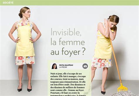 Femme Au Foyer Sans Enfant by Invisible La Femme Au Foyer La Presse