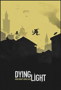 Found this cool dying light poster.   Skyline silhouette ...