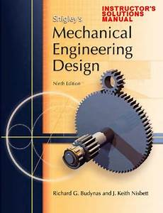 shigley s mechanical engineering design 9th edition pdf instructor solutions manual to shigley 39 s mechanical