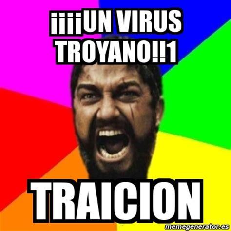 Meme Virus - meme sparta 161 161 161 161 un virus troyano 1 traicion 35707
