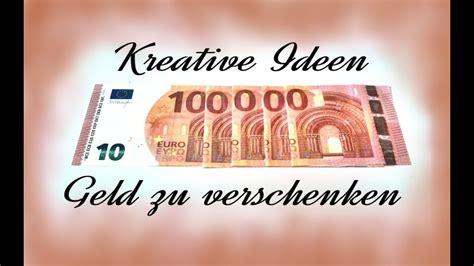 kreative ideen geld zu verschenken youtube
