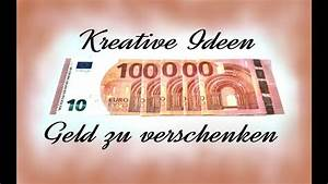 Lustige Hochzeitsgeschenke Geld : kreative ideen geld zu verschenken youtube ~ Yasmunasinghe.com Haus und Dekorationen