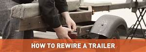 How To Rewire A Trailer In 8 Simple Steps In 2020