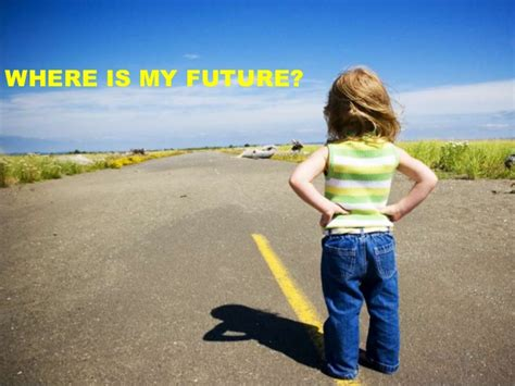 Where Is My Future?