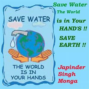 Earth Awareness: Save Water....!! The World Is Your Hand's ...