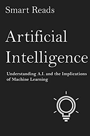 Artificial Intelligence: Understanding A.I. and the
