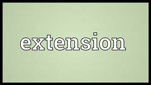 Extension Meaning