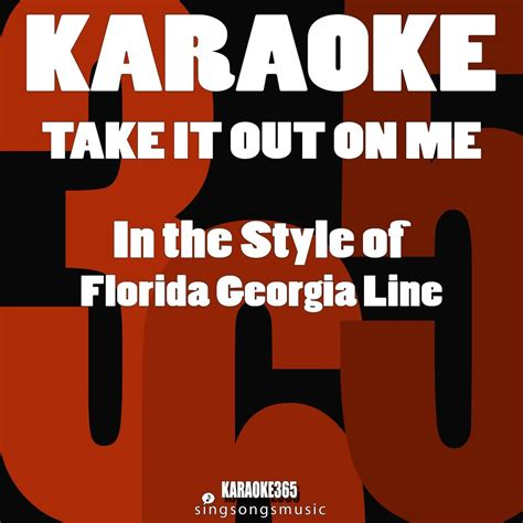 Take It Out On Me (in The Style Of Florida Georgia Line
