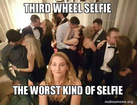 Third Wheel Meme - 17 funny third wheel memes for people who are always alone sayingimages com
