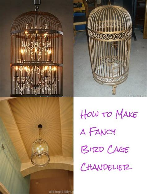 how to make a birdcage chandelier how to make a fancy bird cage chandelier
