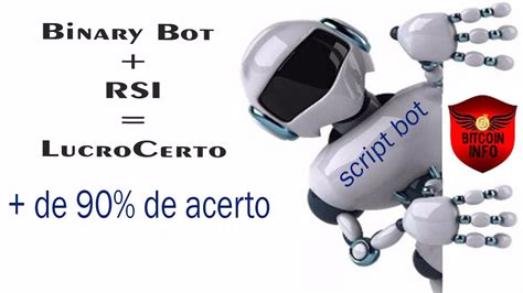 If you have other kinds of payment, contact us. Binary Bot | Script + Rsi = Lucro Certo 90% de Acerto - YouTube