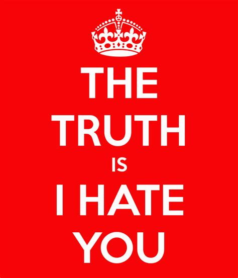 The Truth Is I Hate You Poster  Jen  Keep Calmomatic