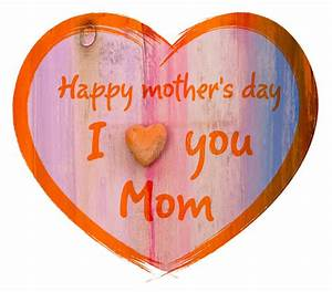 Heart I Love You Mom And Happy Mothers Day Stock Image ...