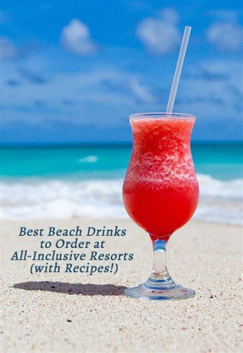 beach drinks  order   inclusive resorts  recipes savored journeys