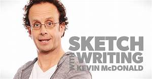 Sketch Comedy Workshop with Kevin McDonald, May 18-21 ...