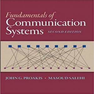 Fundamentals Of Communication Systems 2nd Edition By Proakis Salehi Solution Manual