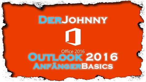 Outlook 2016  Office 365  Anfänger Basics Tutorial