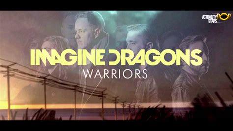 Imagine Dragons  Warriors (hq)(lyrics) Youtube