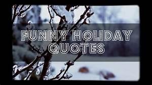 Funny Holiday Q... Fun Seasonal Quotes