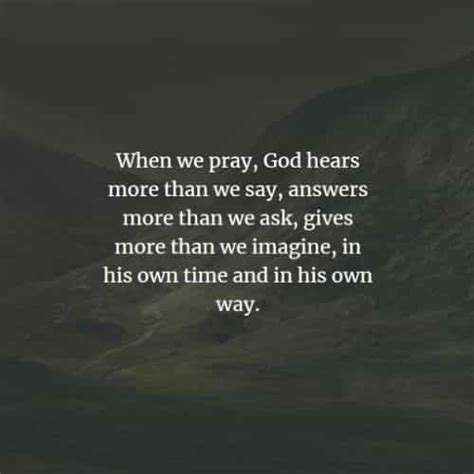 The belief that god is everywhere was sown right from the moment when man was born and there are numerous religions and beliefs that. 80 Powerful God quotes that inspire you to believe in him | Quotes about god, God quotes about ...