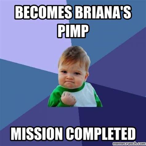 Pimp Memes - becomes briana s pimp