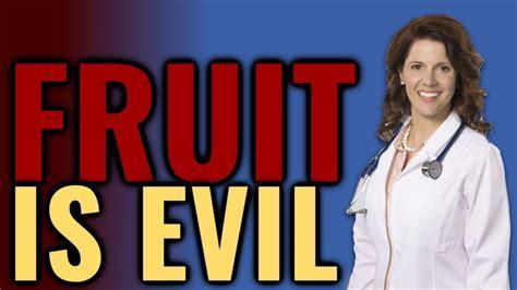 fruit  evil sugar  fruit  bad   health