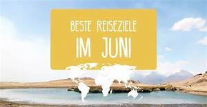 Beste Reiseziele Im Februar : die besten reiseziele im juni wo ist es im juni am ~ A.2002-acura-tl-radio.info Haus und Dekorationen
