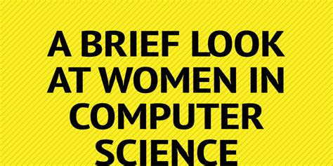 A brief look at women in Computer Science by Provo Dojo ...