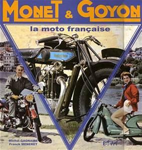 Moto Française Marque : monet et goyon la moto fran aise de franck meneret et michel gagnaire aux ditions etai ~ Medecine-chirurgie-esthetiques.com Avis de Voitures