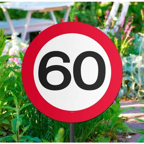Einladungen zum 60 geburtstag kostenlos ausdrucken. 60. Geburtstag Verkehrsschild Gartenschild
