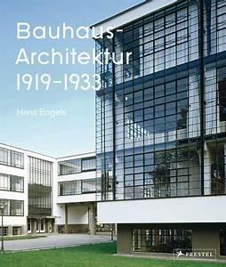 Bauhaus Architektur Merkmale : hans engels bauhaus architektur prestel verlag gebundenes buch ~ Frokenaadalensverden.com Haus und Dekorationen