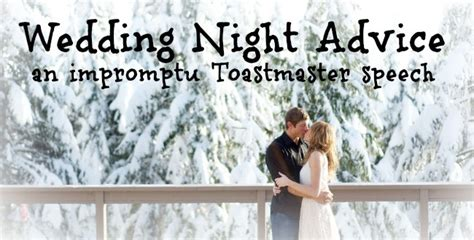 Wedding Night Advice (an Impromptu Toastmaster Speech