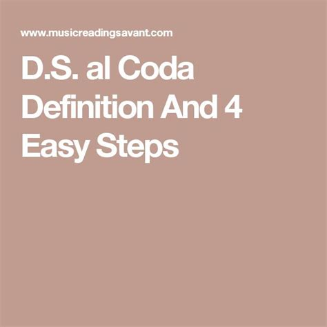 The simplest way to explain it is that a coda is a musical segment that brings the piece to an end. D.S. al Coda Definition And 4 Easy Steps   Easy step, Definitions, Easy