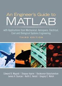 Engineers Guide To Matlab  An  3  E 3rd Edition Solution