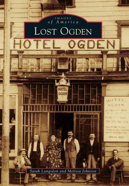 Barnes And Noble Ogden Utah lost ogden utah images of america series by