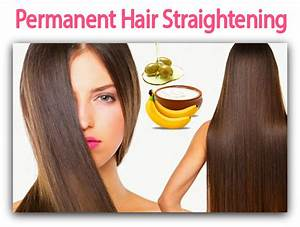 Easy Way To Get A Permanent Hair Straightening At Home