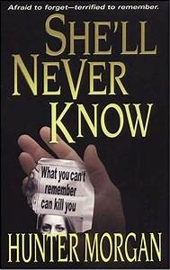 She'll Never Know (She'll Never..., book 2) by Hunter Morgan