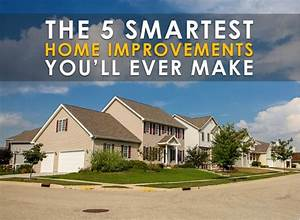 The 5 Smartest Home Improvements Youll Ever Make