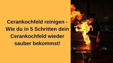 Schott Ceranfeld Reinigen by Ceranfeld Reinigen