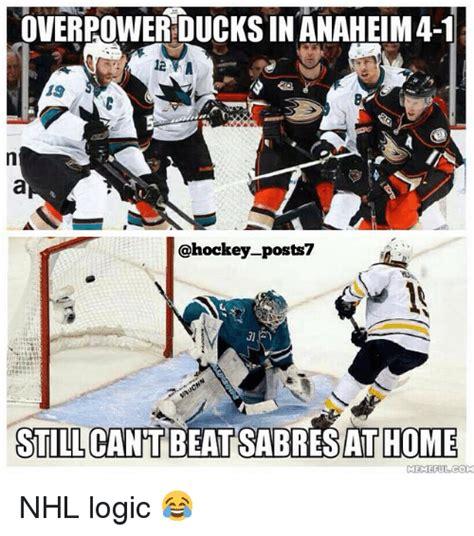 Anaheim Ducks Memes - overpowereducksin anaheim 4 1 19 pos still cant beatsabres at home meme com nhl logic hockey