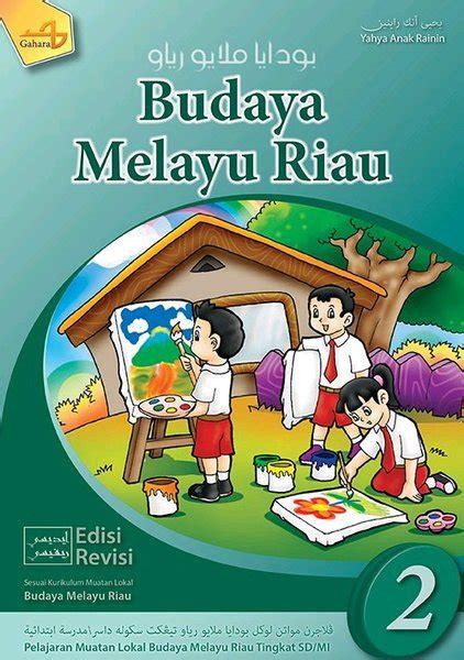 Buku Budaya Melayu Riau Kelas 2 Sd Buku Bmr Kelas 2 Sd Kurikulum 2013 Unduh File Guru Buku Siswa Pendidikan Agama Islam Kelas 2 Sd Judul Buku Jiraiya Sensei