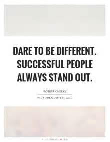 Successful People Be Different Dare to Stand Out
