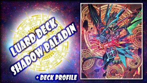 Paladin Decks July 2017 by Cardfight Vanguard Shadow Paladin Luard Deck 2017 Deck