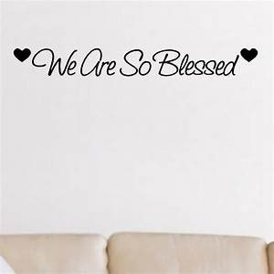 We are so blessed Entryway Wall Quotes Words Decals