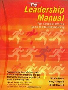 The Leadership Manual  Your Complete Practical Guide To